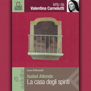 La casa degli spiriti letto da Valentina Carnelutti