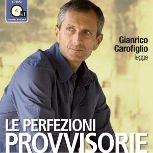 Le perfezioni provvisorie letto da Gianrico Carofiglio