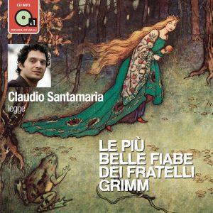 Le più belle fiabe dei fratelli Grimm letto da Claudio Santamaria