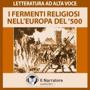 I fermenti religiosi nell'Europa del '500: Riforma e Controriforma