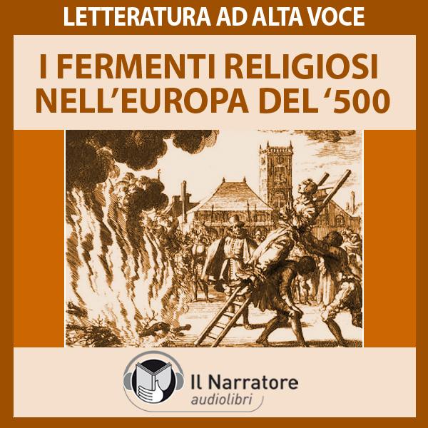 I fermenti religiosi nell'Europa del '500: Riforma e Controriforma-0