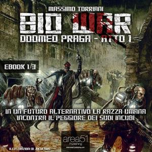 Bio War: Doomed Praga - Atto 1-0