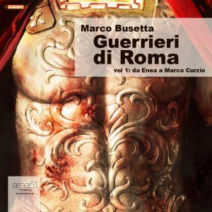 Guerrieri di Roma Vol.1