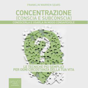Concentrazione (conscia e subconscia)