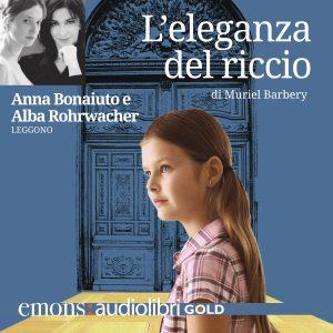 L'eleganza del riccio letto da Alba Rohrwacher e Anna Bonaiuto