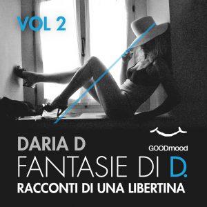 Fantasie di D - Racconti di una libertina. Vol.2
