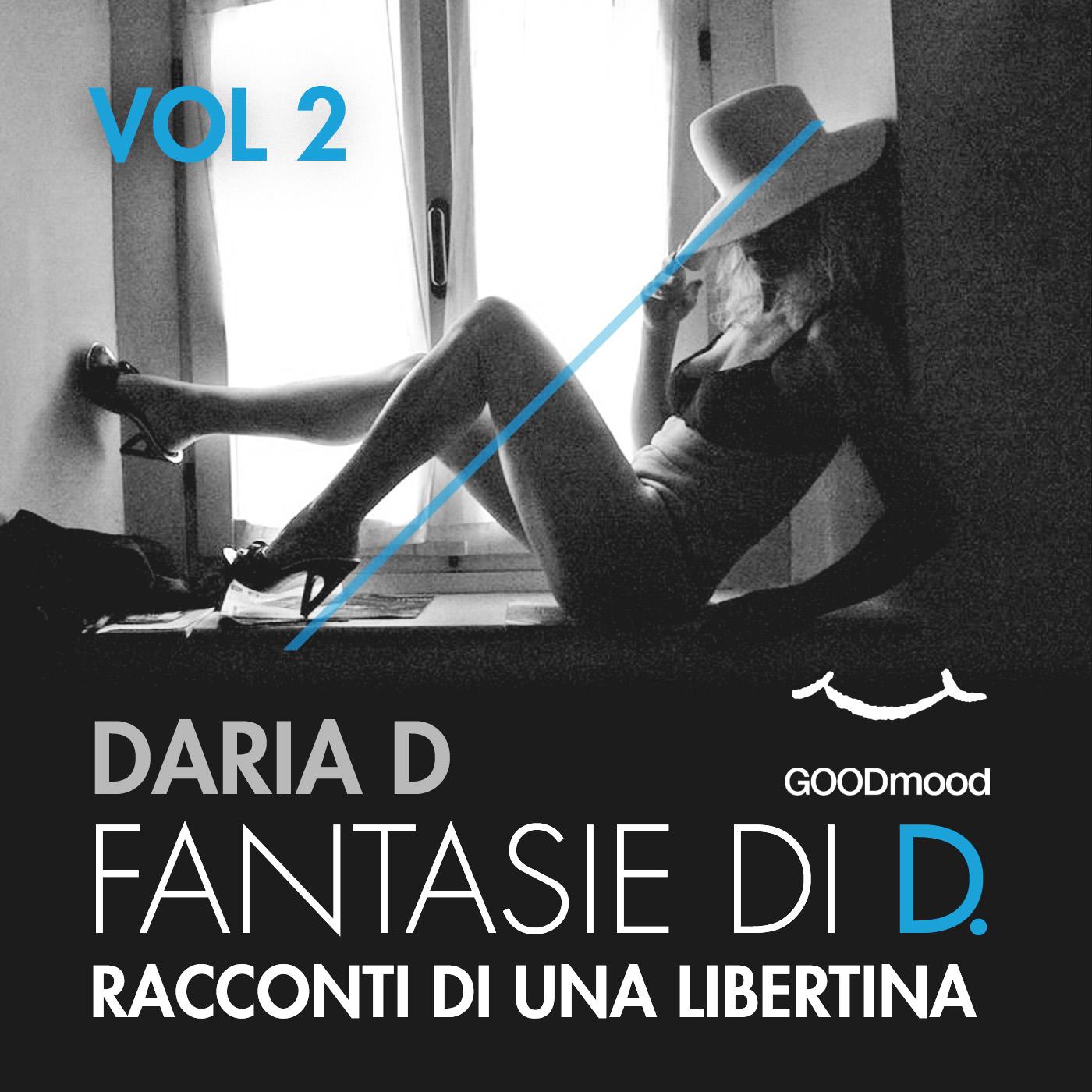 Fantasie di D - Racconti di una libertina. Vol.2-0