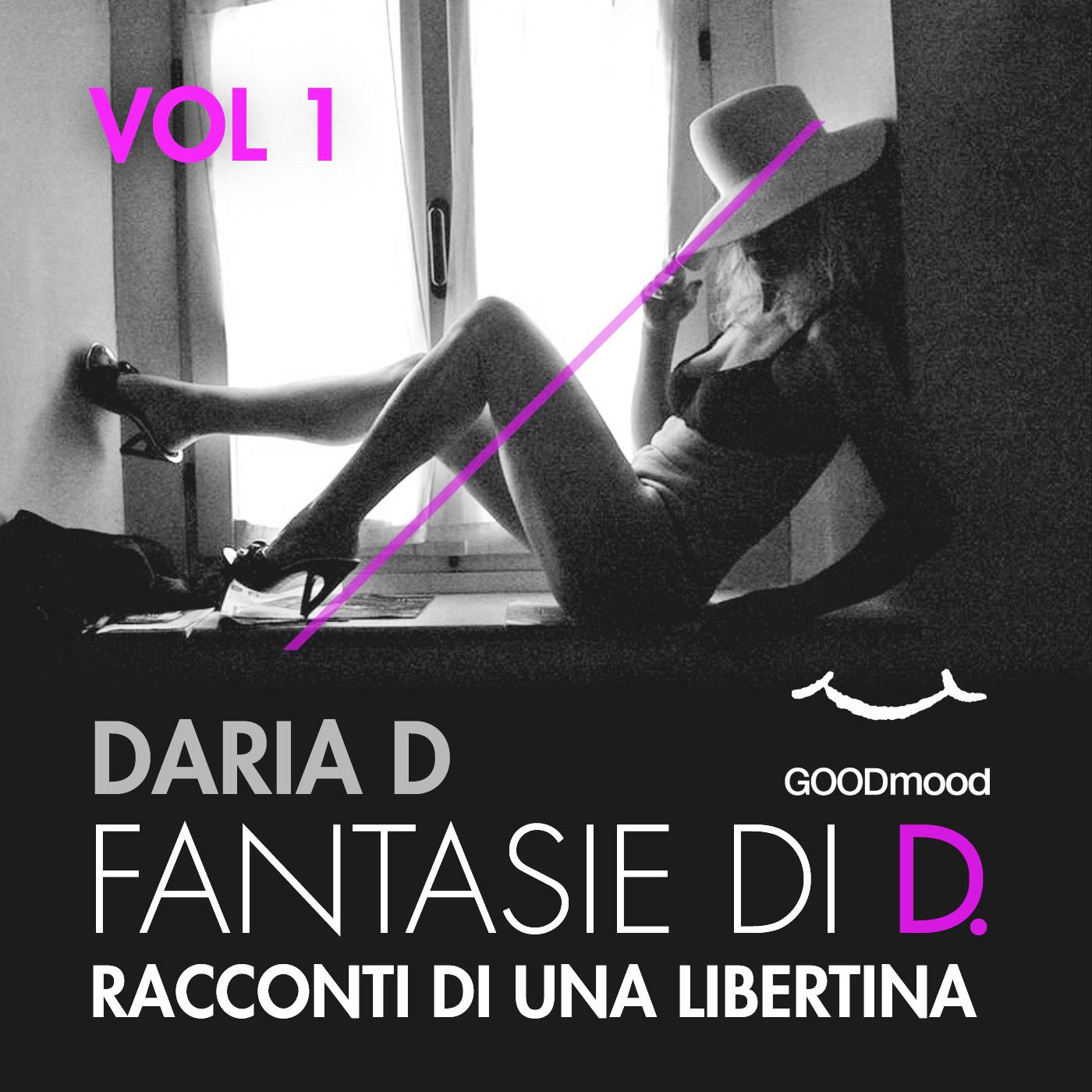 Fantasie di D - Racconti di una libertina. Vol.1-0