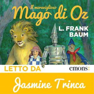 Il meraviglioso mago di Oz letto da Jasmine Trinca