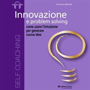 Innovazione e problem solving.