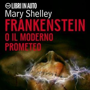 Frankenstein o il moderno Prometeo.