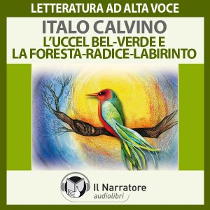 L' Uccel bel verde - La Foresta - Radice - Labirinto