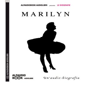 Marilyn un'audiobiografia