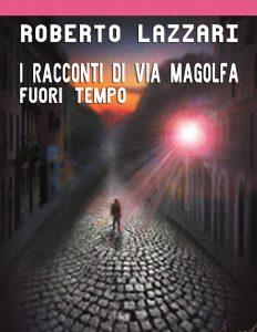 Fuori Tempo. I racconti di Via Magolfa.