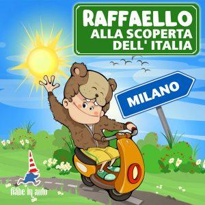 Raffaello alla scoperta dell'Italia. Milano