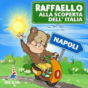 Raffaello alla scoperta dell'Italia. Napoli