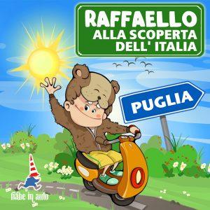Raffaello alla scoperta dell'Italia. Puglia