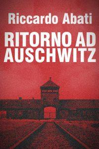 Ritorno ad Auschwitz.