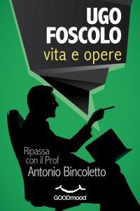 Ugo Foscolo: vita e opere