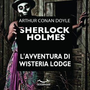 Sherlock Holmes: l'avventura di Wisteria Lodge
