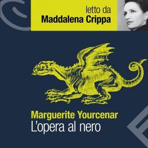 L'opera al nero letto da Maddalena Crippa