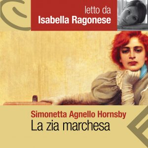 La zia marchesa letto da Isabella Ragonse