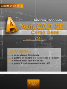 AutoCAD 2D Corso base. Livello 2