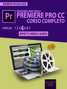 Premiere Pro CC Corso Completo. Volume 4