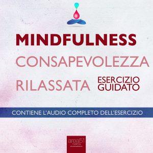 Mindfulness. Consapevolezza rilassata