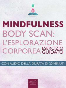 Mindfulness. Body Scan. L'esplorazione corporea