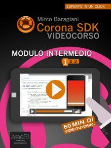 Corona SDK Videocorso. Modulo intermedio Volume 1