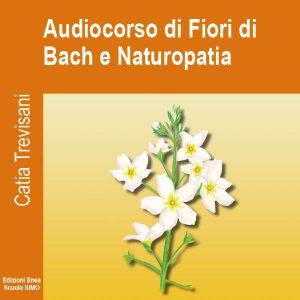 Audiocorso di Fiori di Bach e Naturopatia