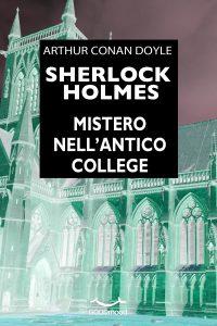 Sherlock Holmes - Mistero nell'antico college