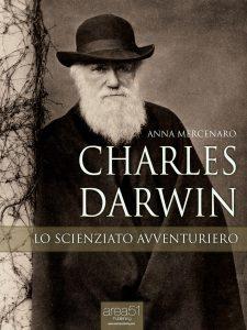 Charles Darwin. Lo scienziato avventuriero