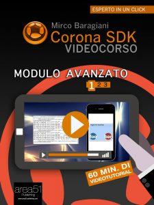 Corona SDK Videocorso. Modulo avanzato Volume 1