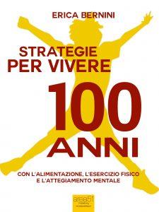 Strategie per vivere 100 anni