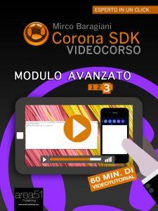 Corona SDK Videocorso. Modulo avanzato Volume 3