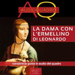 La dama con l'ermellino di Leonardo Da Vinci. Audioquadro
