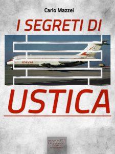 I segreti di Ustica. Il racconto di una strage