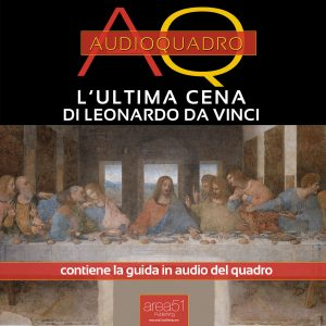 L'Ultima Cena di Leonardo Da Vinci. Audioquadro