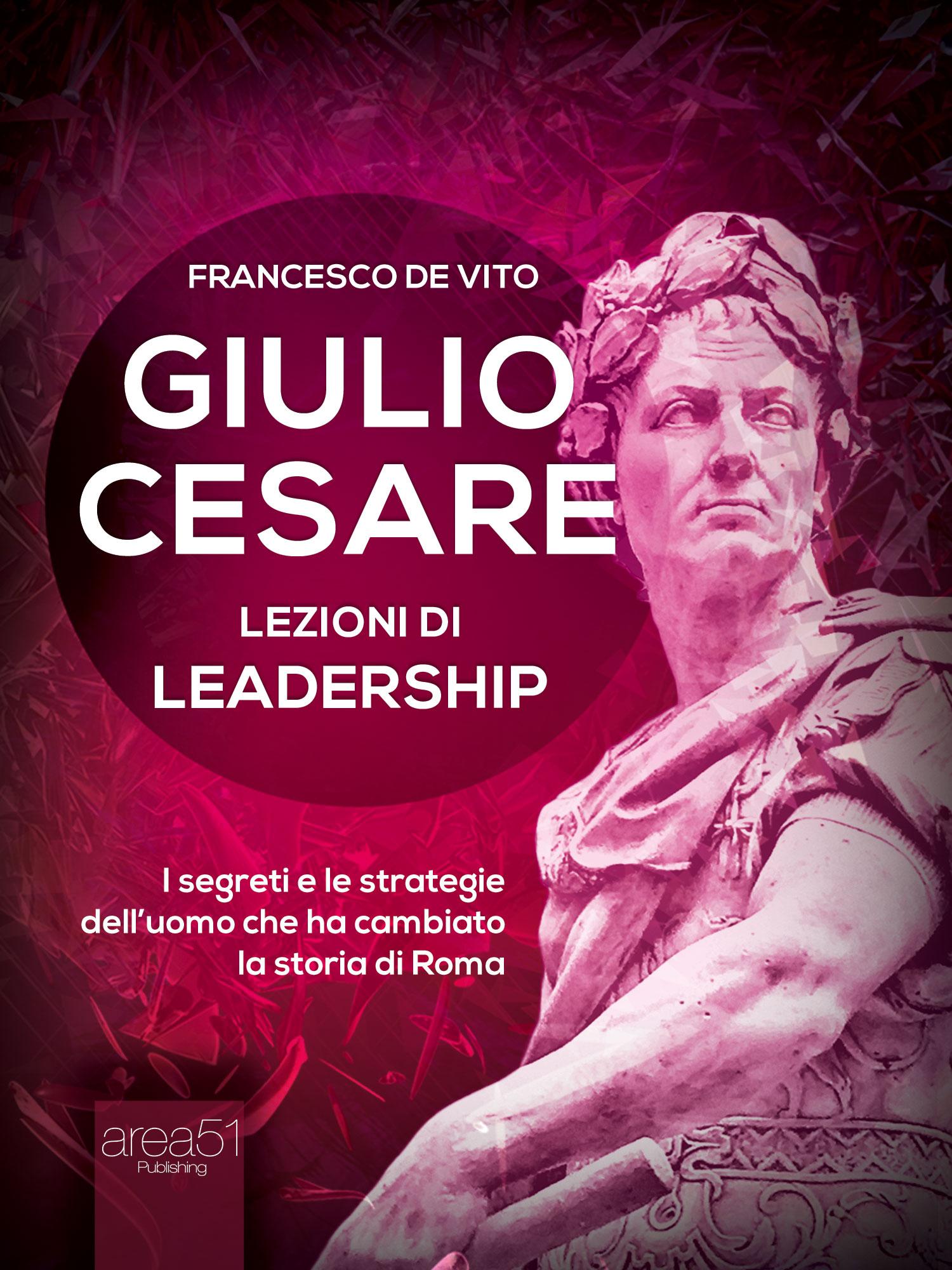 Giulio Cesare. Lezioni di leadership-0