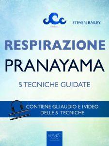 Respirazione. 5 tecniche di pranayama
