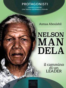 Nelson Mandela. Il cammino di un leader