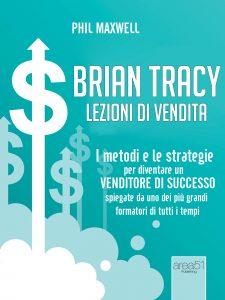 Brian Tracy. Lezioni di vendita.