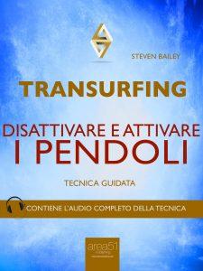 Transurfing. Disattivare e attivare i pendoli.