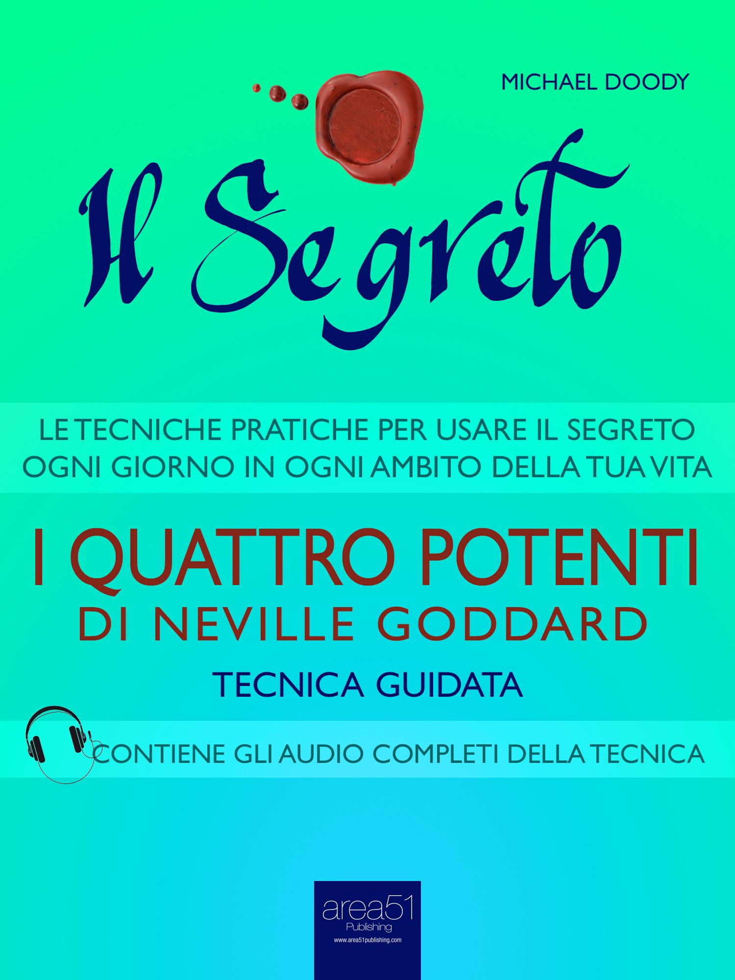 Il Segreto. I Quattro Potenti di Neville Goddard-0