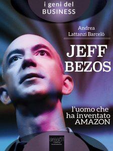 Jeff Bezos. L'uomo che ha inventato Amazon