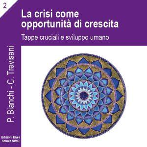 La scienza della relazione 2. La crisi come opportunità di crescita.