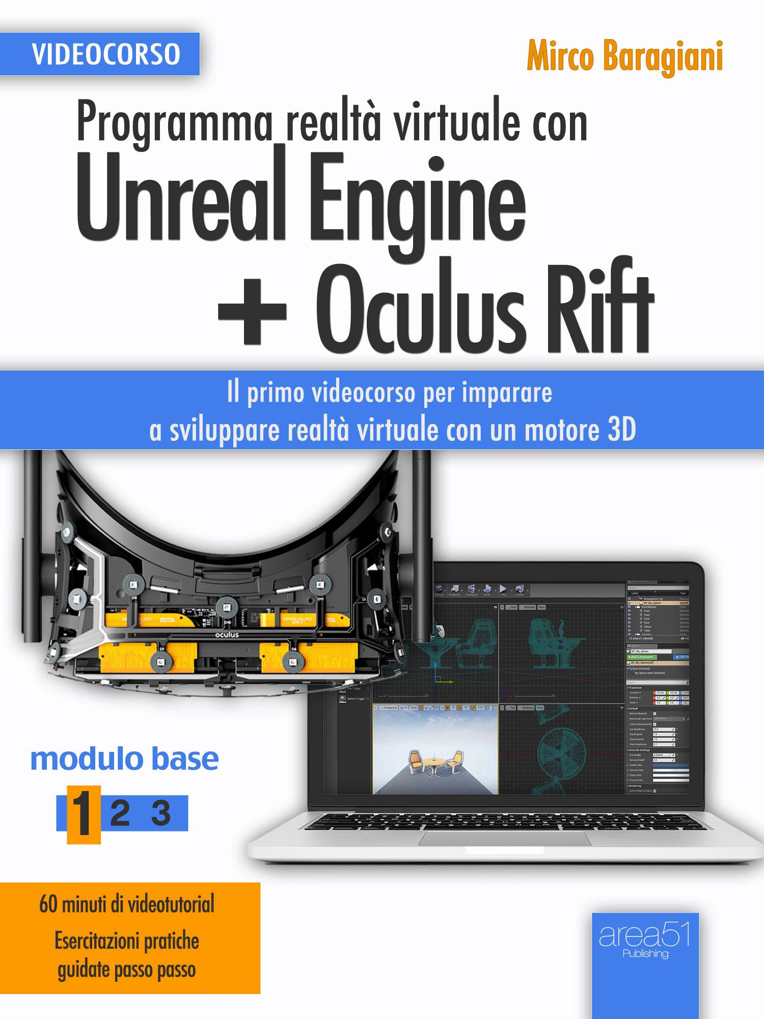 Programma realtà virtuale con Unreal Engine + Oculus Rift. Videocorso Modulo base vol1-0