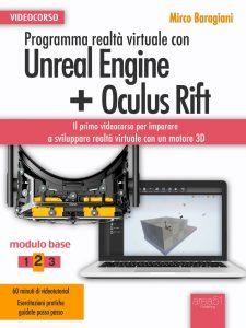 Programma realtà virtuale con Unreal Engine + Oculus Rift. Videocorso Modulo base vol2